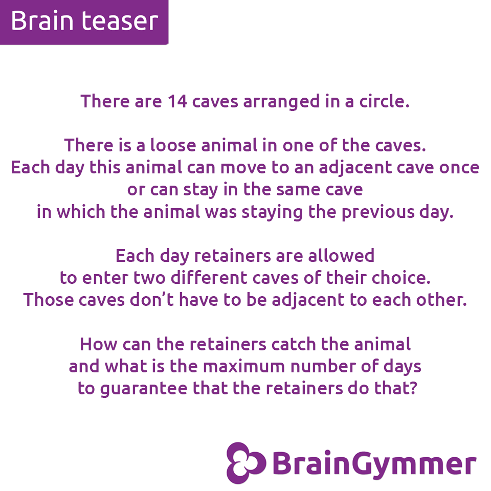 BrainGymmer brain teaser solution how can the retainers catch the animal